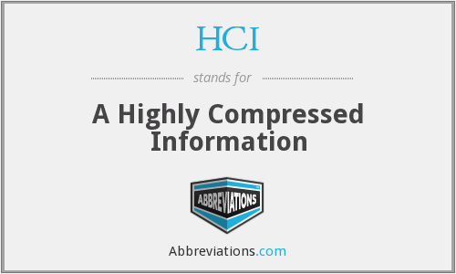 HCI - A Highly Compressed Information