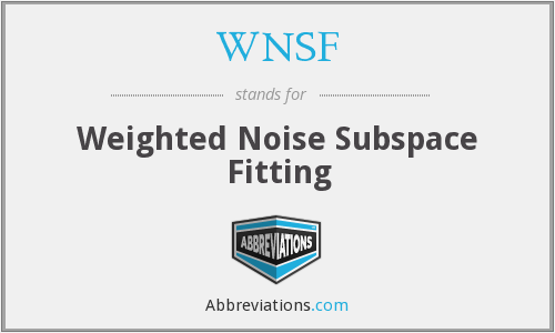 WNSF - Weighted Noise Subspace Fitting