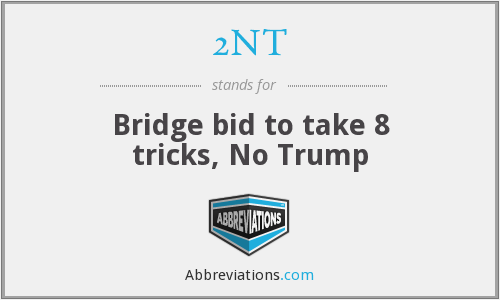 2NT - Bridge bid to take 8 tricks, No Trump