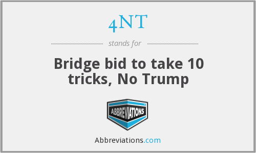 4NT - Bridge bid to take 10 tricks, No Trump