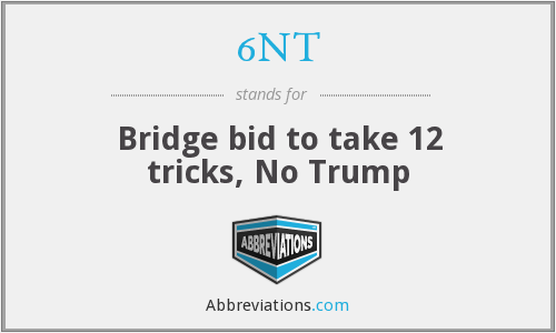 6NT - Bridge bid to take 12 tricks, No Trump
