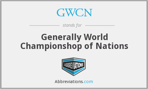 GWCN - Generally World Championshop of Nations