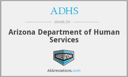 ADHS - Arizona Department of Human Services