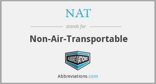 NAT - Non-Air-Transportable