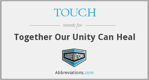 TOUCH - Together Our Unity Can Heal