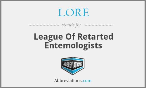 LORE - League Of Retarted Entemologists