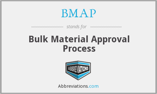 BMAP - Bulk Material Approval Process
