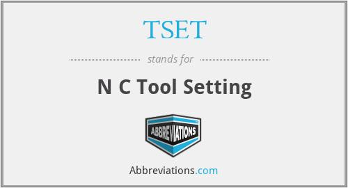 TSET - N C Tool Setting