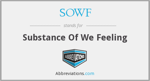 SOWF - Substance Of We Feeling