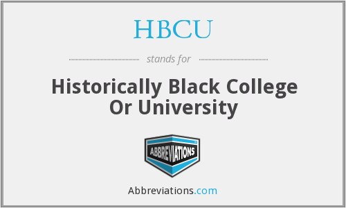 HBCU - Historically Black College Or University