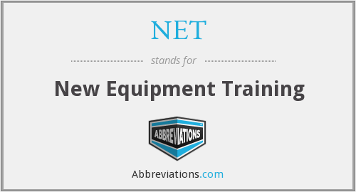 NET - New Equipment Training