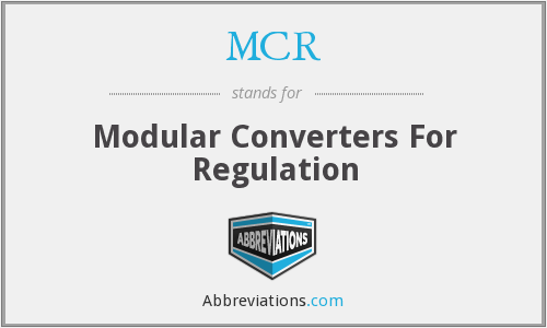 MCR - Modular Converters For Regulation