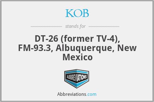 KOB - DT-26 (former TV-4), FM-93.3, Albuquerque, New Mexico