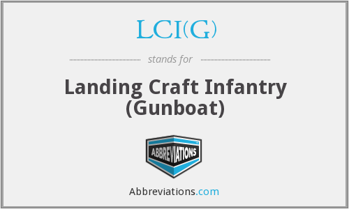 LCI(G) - Landing Craft Infantry (Gunboat)