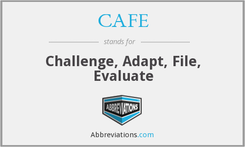 CAFE - Challenge, Adapt, File, Evaluate