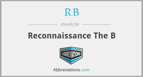 RB - Reconnaissance The B