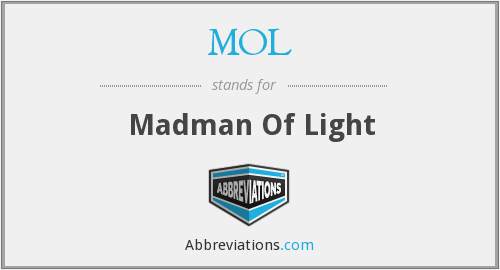 MOL - Madman Of Light