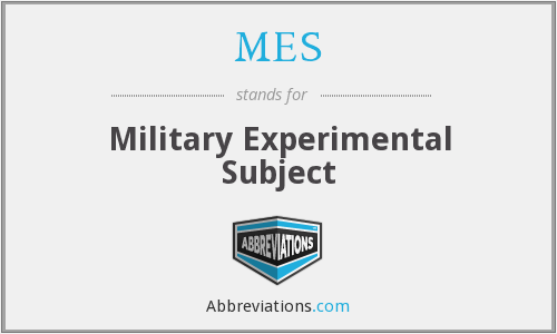 MES - Military Experimental Subject