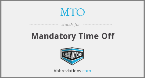 MTO - Mandatory Time Off
