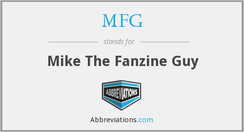 MFG - Mike The Fanzine Guy