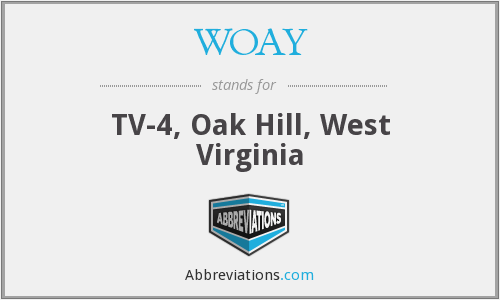 WOAY - TV-4, Oak Hill, West Virginia
