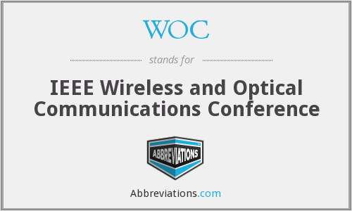 WOC - IEEE Wireless and Optical Communications Conference