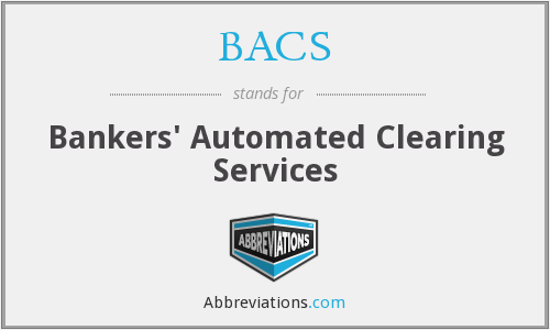 What does BACS stand for?