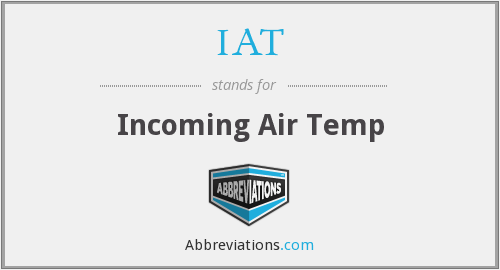 IAT - Incoming Air Temp