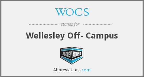 WOCS - Wellesley Off- Campus