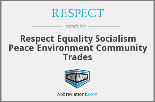 RESPECT - Respect Equality Socialism Peace Environment Community Trades