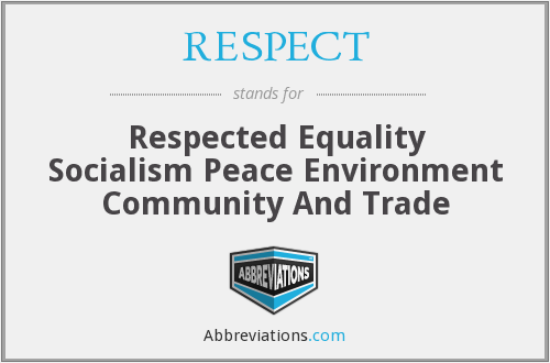 RESPECT - Respected Equality Socialism Peace Environment Community And Trade