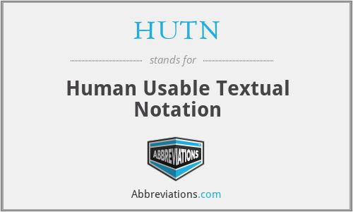 HUTN - Human Usable Textual Notation