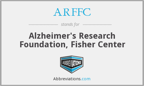 ARFFC - Alzheimer's Research Foundation, Fisher Center