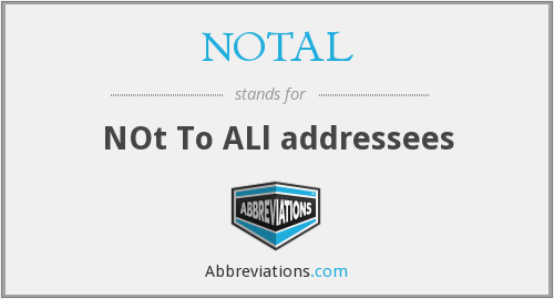 NOTAL - Not To All Addresses