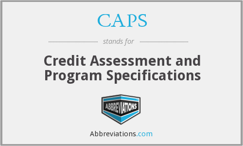 CAPS - Credit Assessment and Program Specifications