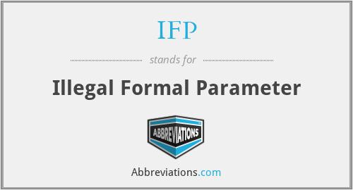 IFP - Illegal Formal Parameter