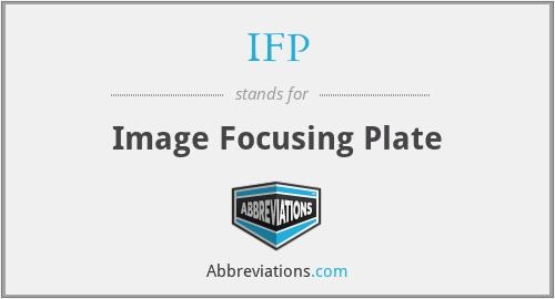 IFP - Image Focusing Plate