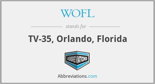 WOFL - TV-35, Orlando, Florida