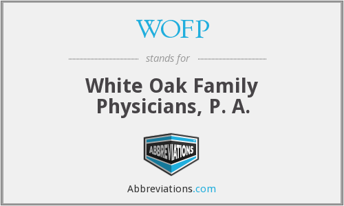 WOFP - White Oak Family Physicians, P. A.