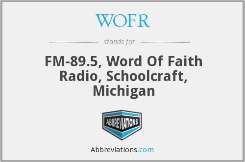 WOFR - FM-89.5, Word Of Faith Radio, Schoolcraft, Michigan