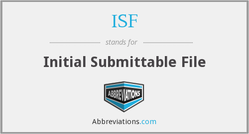 ISF - Initial Submittable File