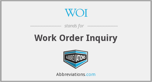 WOI - Work Order Inquiry