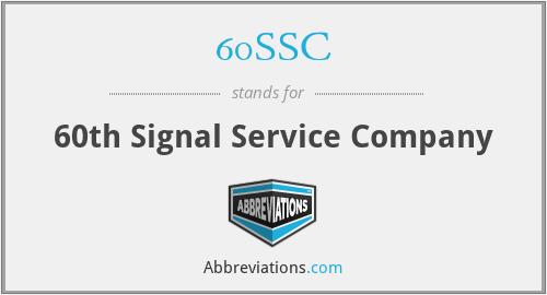 60SSC - 60th Signal Service Company