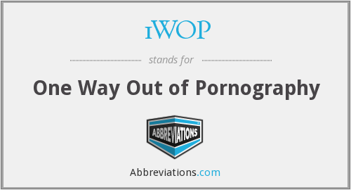 1WOP - One Way Out of Pornography