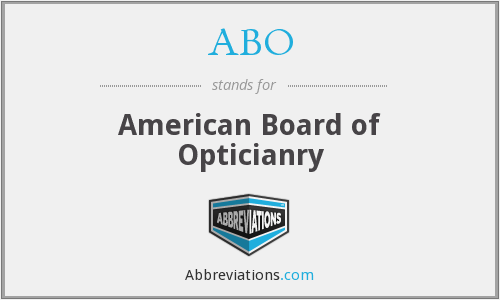 ABO - American Board of Opticianry