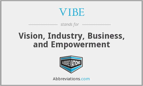 VIBE - Vision, Industry, Business, and Empowerment