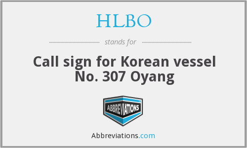 HLBO - Call sign for Korean vessel No. 307 Oyang