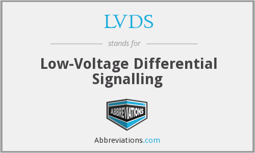 LVDS - Low-Voltage Differential Signalling