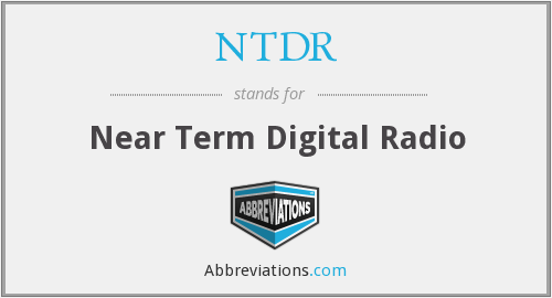 What does NTDR stand for?