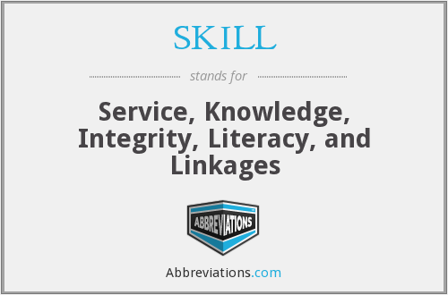 SKILL - Service, Knowledge, Integrity, Literacy, and Linkages